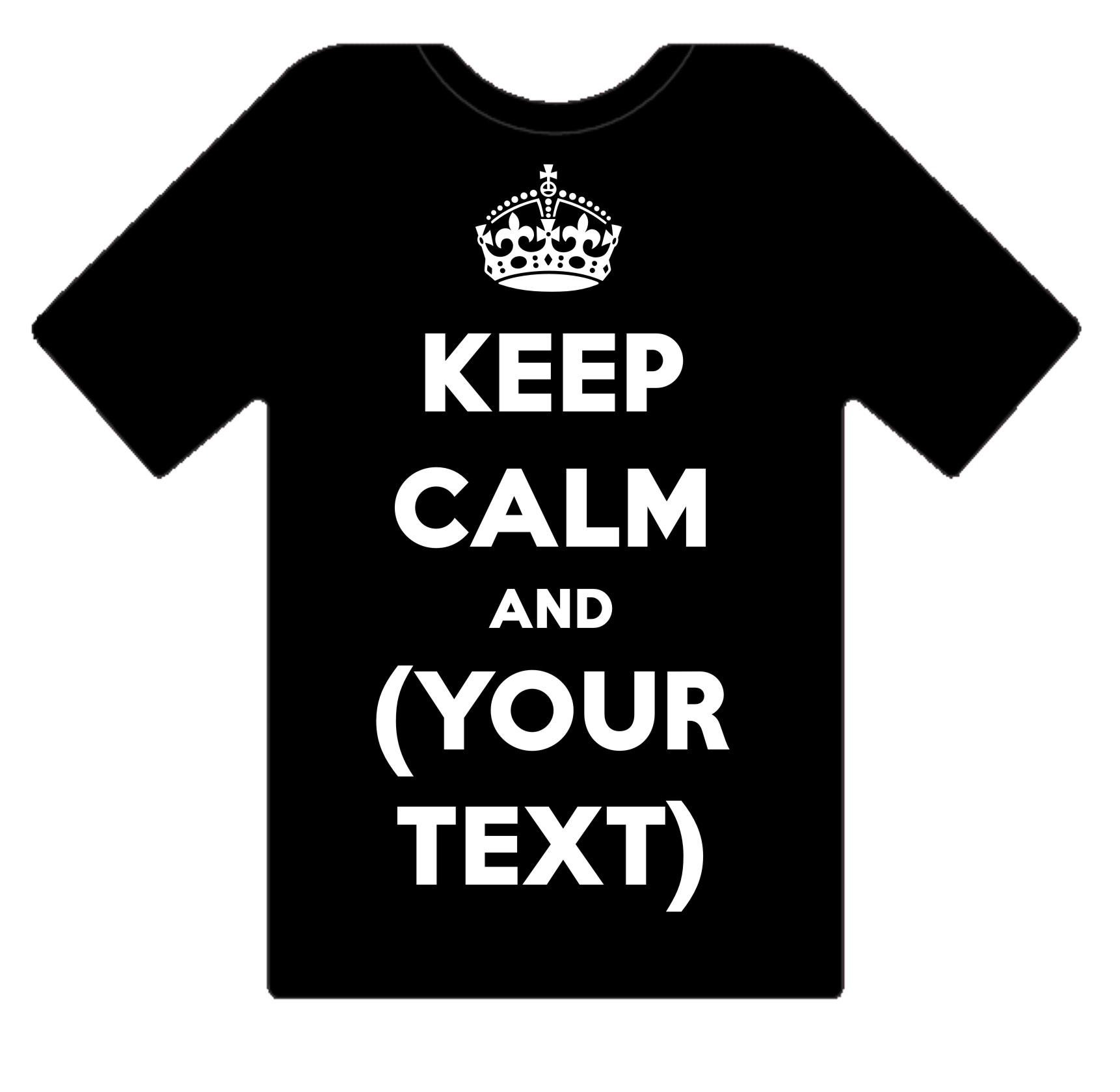 Keep Calm And Your Custom Personalised Design Text On A